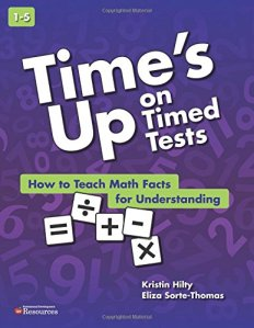Time's Up On Timed Tests by Kristin Hilty and Eliza Sorte-Thomas
